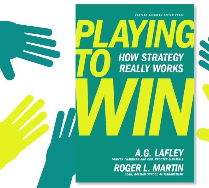"""Sách hay từ P&G – """"Playing to Win"""": Kinh doanh để thành công"""